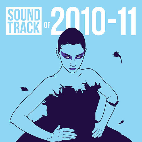 Soundtrack of 2010-11 by Various Artists