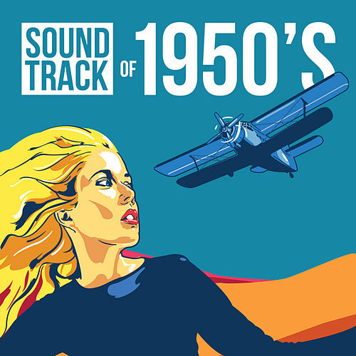 Play & Download Soundtrack of 1950's by Various Artists | Napster