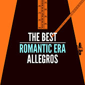 The Best Romantic Era Allegros by Various Artists