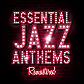 Essential Jazz Anthems von Various Artists