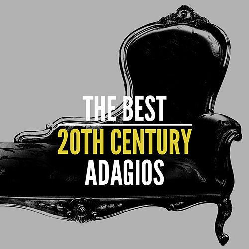 The Best 20th Century Adagios by Various Artists