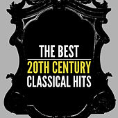 The Best 20th Century Classical Hits by Various Artists