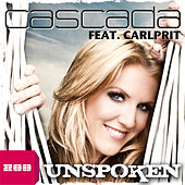 Play & Download Unspoken by Cascada | Napster
