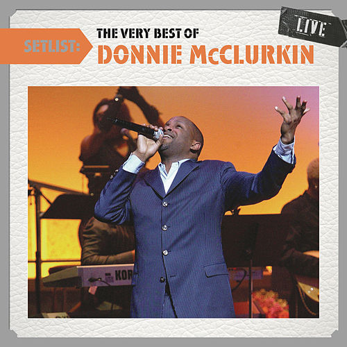 Setlist: The Very Best Of Donnie McClurkin LIVE by Donnie McClurkin