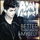 Play & Download Better Than I Know Myself by Adam Lambert | Napster