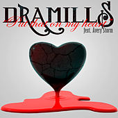 Play & Download Put That On My Heart (feat. Avery Storm) by Dramills | Napster