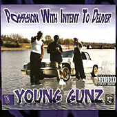 Play & Download Possesion With Intent To Deliver by Young Gunz | Napster