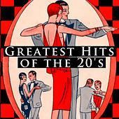 Greatest Hits Of The 20's by Various Artists
