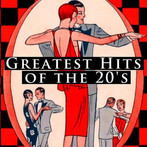 Play & Download Greatest Hits Of The 20's by Various Artists | Napster