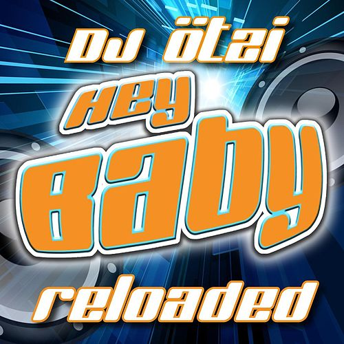 HEY BABY - Reloaded by DJ Ötzi