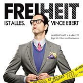 Play & Download Freiheit ist alles by Vince Ebert | Napster