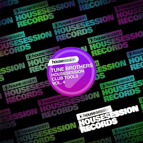 Play & Download Tune Brothers Pres. Housesession Club Tools (Vol. 04) by Various Artists | Napster