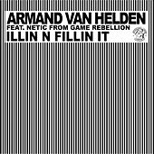 Illin N Fillin It (feat. Netic From Game Rebellion) by Armand Van Helden