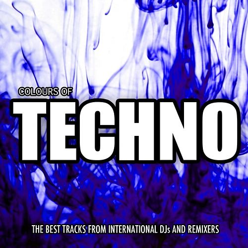 Play & Download Colours of Techno, Vol. 2 (The Best Tracks from International Dj`s and Remixers) by Various Artists | Napster