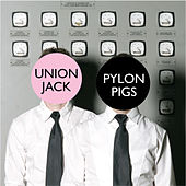 Play & Download Pylon Pigs by Union Jack | Napster