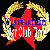 50 Jahre Jubiläum Star Club Time by Various Artists