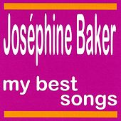 Play & Download My Best Songs - Joséphine Baker by Joséphine Baker | Napster