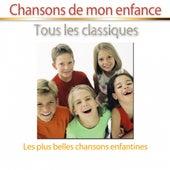 Chansons de mon enfance, tous les classiques (Les plus belles chansons enfantines) by Various Artists