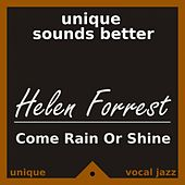 Play & Download Come Rain or Shine by Helen Forrest | Napster