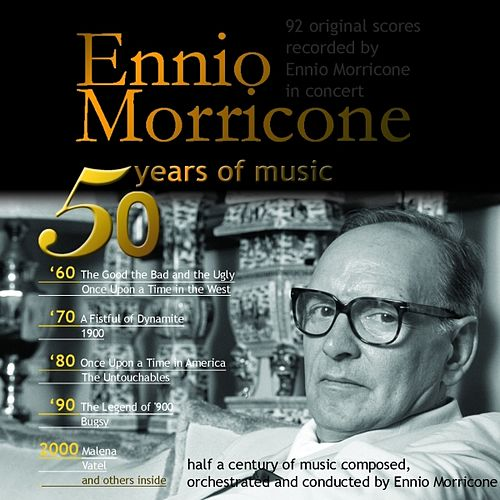 Play & Download 50 Years of Music (92 Original Scores Recorded By Ennio Morricone in Concert) by Ennio Morricone | Napster
