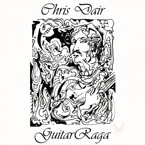 Play & Download GuitarRaga by Chris Dair | Napster