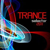 Play & Download Trance Selector 2011 by Various Artists | Napster