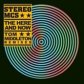 Play & Download The Here And Now (Tom Middleton Remixes) by Stereo MC's | Napster