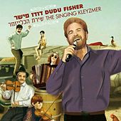 Play & Download The Singing Kleyzmer by Dudu Fisher | Napster