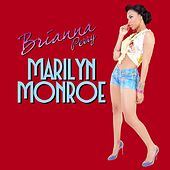 Play & Download Marilyn Monroe by Brianna Perry | Napster