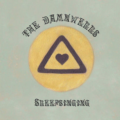 Play & Download Sleepsinging by The Damnwells | Napster