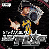 U Gotta Feel Me by Lil' Flip