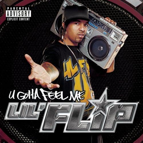 Play & Download U Gotta Feel Me by Lil' Flip | Napster