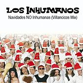 Play & Download Navidades NO Inhumanas (Villancicos Mix) - Single by Los Inhumanos | Napster