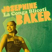 Play & Download La Conga Blicoti by Joséphine Baker | Napster