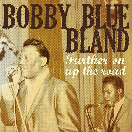 Further On Up the Road by Bobby Blue Bland