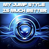 My Jump Style Is Much Better by Various Artists