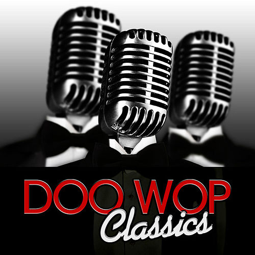 Play & Download Doo Wop Classics by Various Artists | Napster