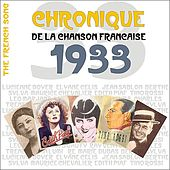 The French Song - Chronique de la Chanson Française (1933), Vol. 10 by Various Artists