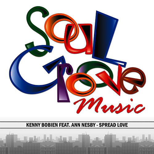 Play & Download Spread Love by Kenny Bobien | Napster