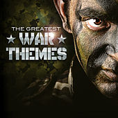 Play & Download The Greatest War Themes by Various Artists | Napster