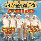 15 Corridos by Los Amables Del Norte