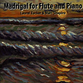 Play & Download Madrigal for Flute and Piano by Laurel Zucker | Napster