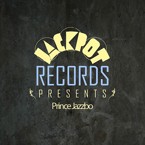Jackpot Presents Prince Jazzbo by Various Artists