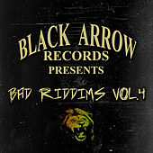 Play & Download Black Arrow Presents 3 Bad Riddims Vol 4 by Various Artists | Napster