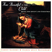 Play & Download How Beautiful Is The Child: Music For Advent And Christmas by Carey Landry | Napster