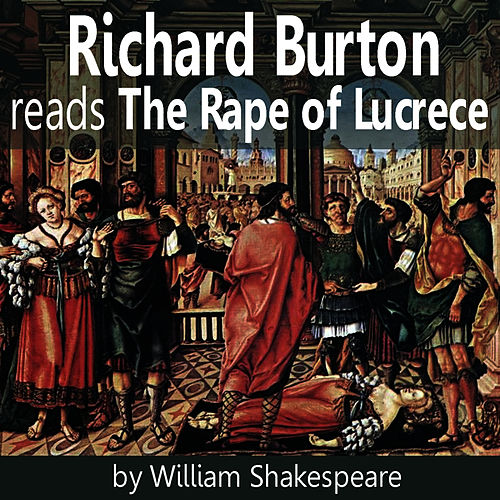 Richard Burton Reads The Rape of Lucrece by Richard Burton