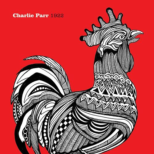 Play & Download 1922 by Charlie Parr | Napster