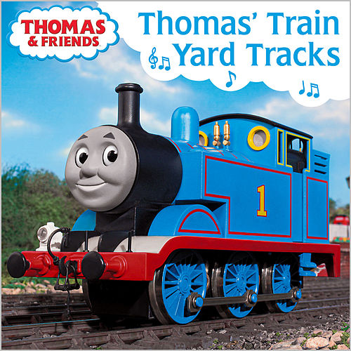 Play & Download Thomas' Train Yard Tracks by Thomas & Friends | Napster