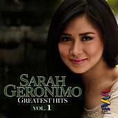 Play & Download Sarah Geronimo Greatest Hits Vol. 1 by Sarah Geronimo | Napster