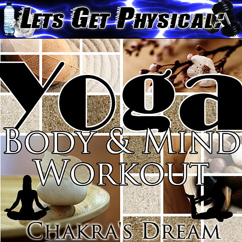 Play & Download Let's Get Physical: Yoga Body & Mind Workout by Chakra's Dream | Napster